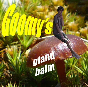 goomy's gland balm!
